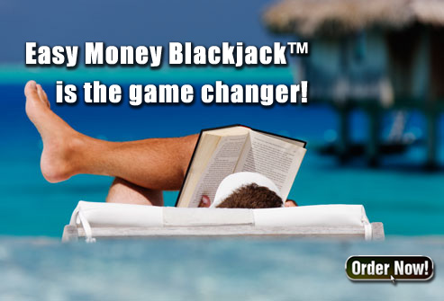 Easy Money Blackjack is the Game Changer!