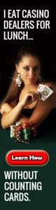 I Eat Casino Dealers -Learn How!