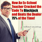 How an ex-school teacher cracked the code to blackjack!